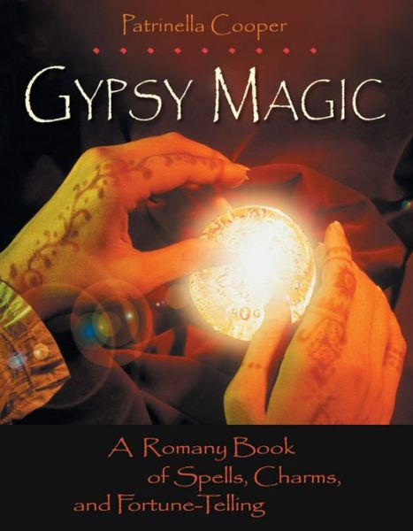 Download free ebooks online for free Gypsy Magic: A Romany Book of Spells, Charms, and Fortune-Telling 9781578632619 PDB CHM