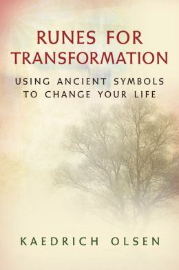 Runes for Transformation: Using Ancient Symbols to Change Your Life