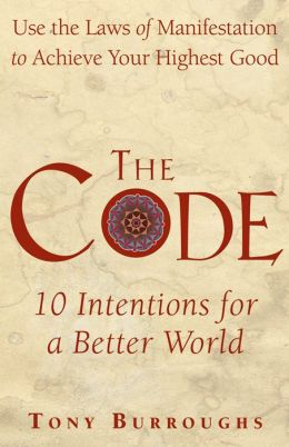 Code: Use the Laws of Manifestation to Achieve Your Highest Goals