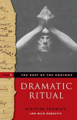 The Best of the Equinox, Dramatic Ritual: Volume II