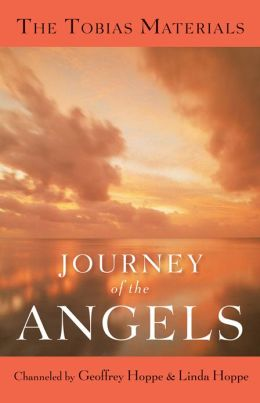 Journey of the Angels: The Tobias Materials