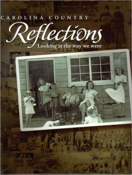 Carolina Country Reflections: Looking at the Way We Were