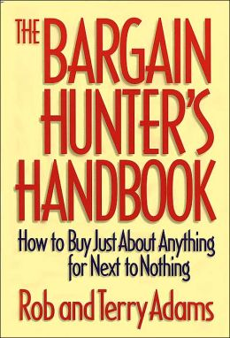 Bargain Hunter's Handbook: How to Buy Just about Anything for Next to Nothing