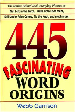 445 Fascinating Word Origins