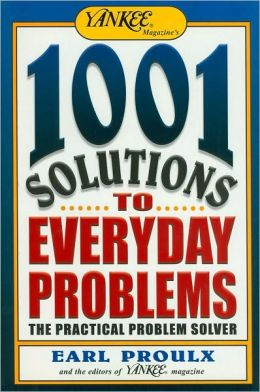 1001 Solutions to Everyday Problems: The Practical Problem Solver