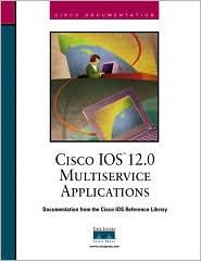 Cisco IOS 12.0 Multiservice Applications