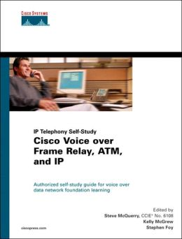 Cisco Voice over Frame Relay, ATM, and IP