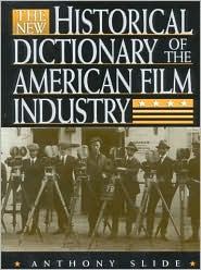 New Historical Dictionary of the American Film Industry