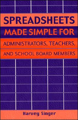 Spreadsheets Made Simple for Administrators, Teachers, and School Board Members