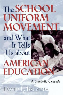 School Uniform Movement And What It Tells Us About American Education