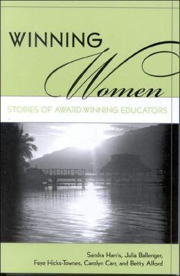 Winning Women: Stories of Award-Winning Educators