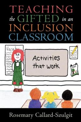 Teaching The Gifted In An Inclusion Classroom