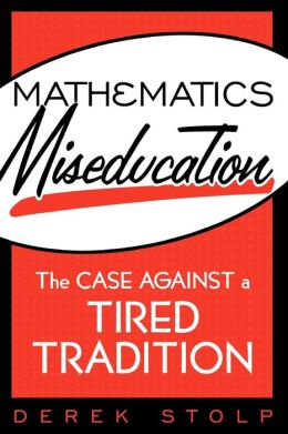 Mathematics Miseducation