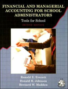 Financial and Managerial Accounting for School Administrators: Tools for Schools