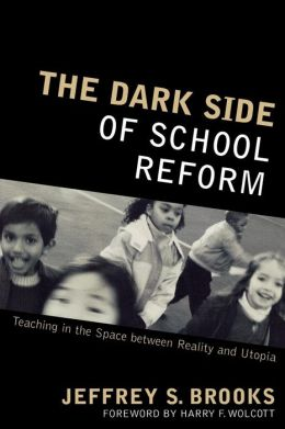 Dark Side Of School Reform