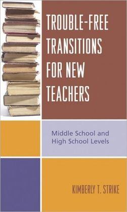 Trouble-Free Transitions for New Teachers: Elementary Level