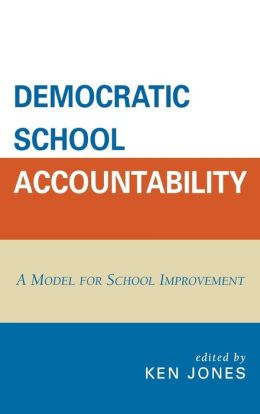 Democratic School Accountability: A Model for School Improvement