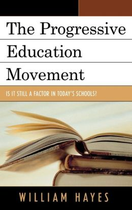 The Progressive Education Movement: Is It Still a Factor in Today's Schools?