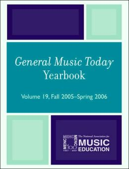 General Music Today Yearbook: Volume 19, Fall 2005-Spring 2006