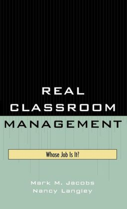 Real Classroom Management: Whose Job Is It?