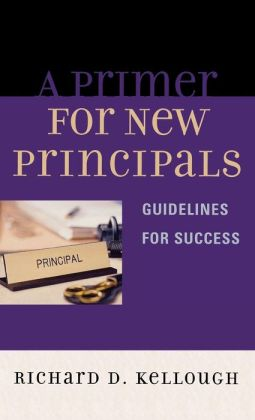 A Primer for New Principals: Guidelines for Success