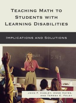 Teaching Math to Students with Learning Disabilities: Implications and Solutions