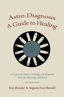 Astro-Diagnosis A Guide To Healing