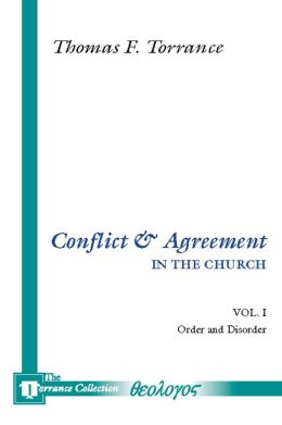Conflict and Agreement In the Church, 2 Volumes