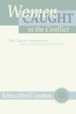 Women Caught in the Conflict: The Culture War between Traditionalism and Feminism