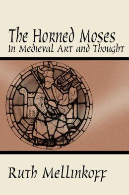 The Horned Moses in Medieval Art and Thought