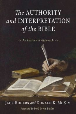 The Authority and Interpretation of the Bible: An Historical Approach