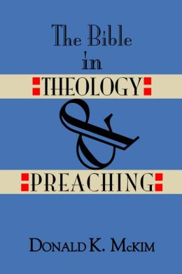The Bible in Theology and Preaching