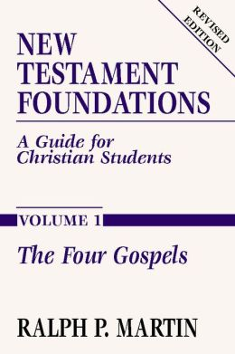 New Testament Foundations, Volume 1: A Guide for Christian Students