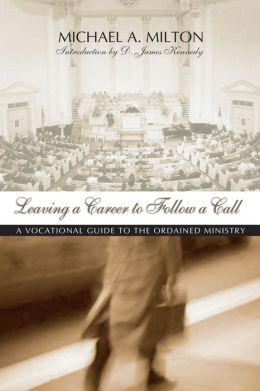 Leaving a Career to Follow a Call: A Vocational Guide to the Ministry