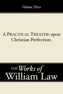 A Practical Treatise upon Christian Perfection, Volume 3