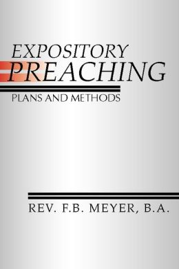 Expository Preaching: Plans and Methods
