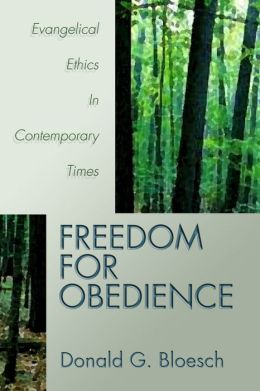 Freedom for Obedience: Evangelical Ethics in Contemporary Times