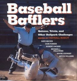 Baseball Bafflers: Quizzes, Trivia, and Other Balllpark Challenges