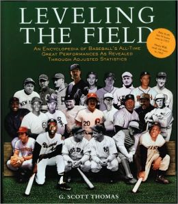 Leveling the Field: The Revolutionary Formula That Ranks Baseball's Greatest Players and Their Achievements throughout History