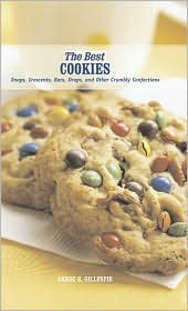 Best Cookies: Snaps, Crescents, Bars, Drops, and Other Crumbly Confections