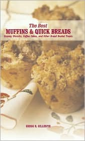 The Best Muffins and Quick Breads: Simple Bread Basket Treats