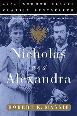 Nicholas And Alexandra (Common Reader Classic Bestseller Series)