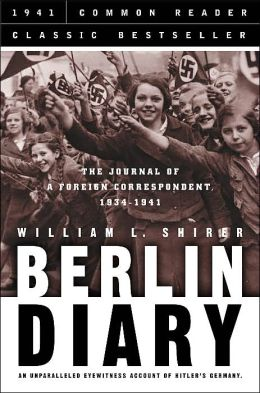 Berlin Diary (Common Reader Classic Bestseller Series)