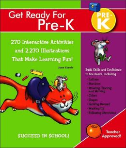 Get Ready For Pre-K: 270 Interactive Activities and 2.270 Illustrations That Make Learning Fun!
