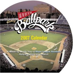 2007 Take Me Out To The Ballpark Wall Calendar