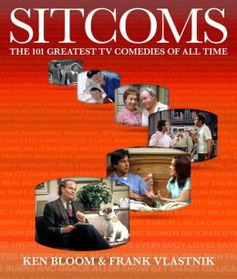 Sitcoms: The 101 Greatest TV Comedies of All Time