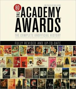 The Academy Awards: The Complete Unofficial History Revised and Updated