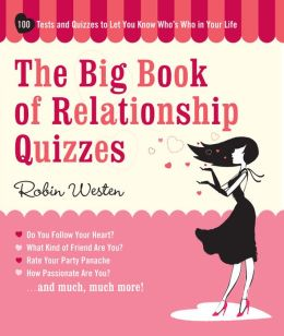 Big Book of Relationship Quizzes: 100 Tests and Quizzes to Let You Know Who's Who in Your Life