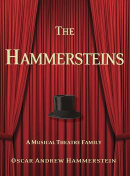 The Hammersteins: A Musical Theatre Family