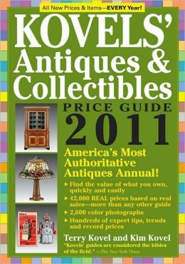 Kovels' Antiques & Collectibles Price Guide 2011: America's Most Authoritative Antiques Annual!